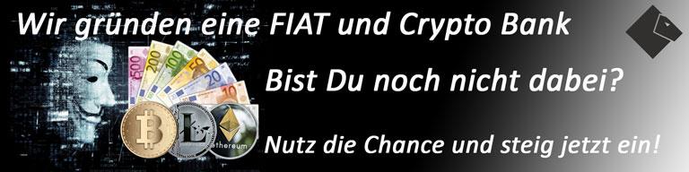 Wir gründen eine FIAT und Crypto Bank!